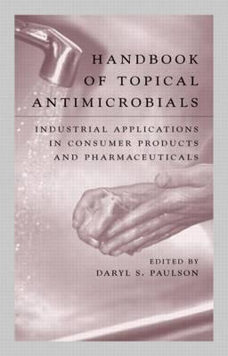 Handbook of Topical Antimicrobials: Industrial Applications in Consumer Products and Pharmaceuticals