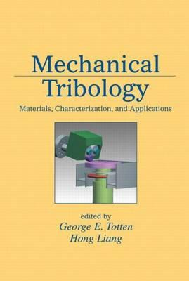Mechanical Tribology: Materials, Characterization, and Applications