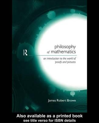 Philosophy of Mathematics: An Introduction to the World of Proofs and Pictures