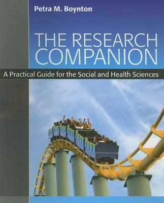 Research Companion, The: A Practical Guide for the Social and Health Sciences