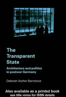 Transparent State, The: Architecture and Politics in Postwar Germany