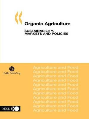 Organic Agriculture: Sustainability, Markets and Policies