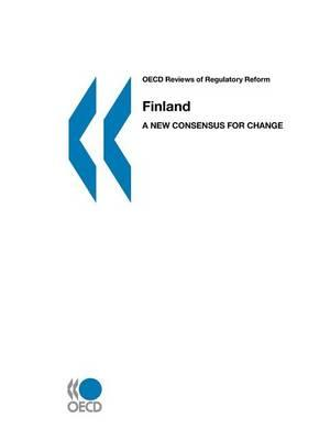 OECD Reviews of Regulatory Reform: Finland - A New Consensus for Change