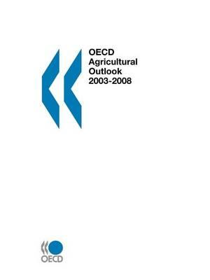 OECD Agricultural Outlook: 2003-2008 - 2003 Edition