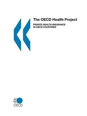 Private Health Insurance in OECD Countries. the OECD Health Project.