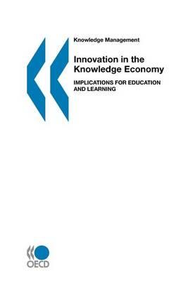 Innovation in the Knowledge Economy: Implications for Education and Learning. Knowledge Management.