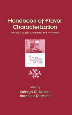 Handbook of Flavor Characterization: Sensory Analysis, Chemistry, and Physiology