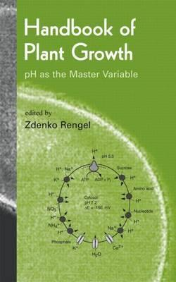Handbook of Plant Growth: PH as the Master Variable