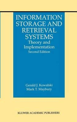 Information Storage and Retrieval Systems: Theory and Implementation