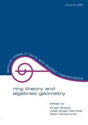 Ring Theory and Algebraic Geometry: Proceedings of the Fifth International Conference (Saga V) in Leon, Spain