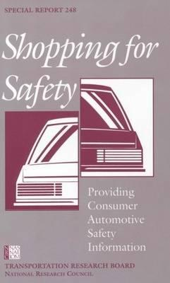 Shopping for Safety: Providing Consumer Automotive Safety Information -- Special Report 248