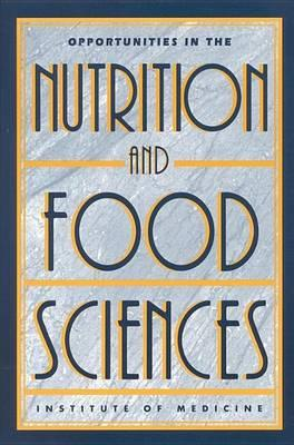 Opportunities in the Nutrition and Food Sciences: Research Challenges and the Next Generation of Investigators
