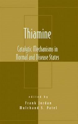 Thiamine: Catalytic Mechanisms in Normal and Disease States