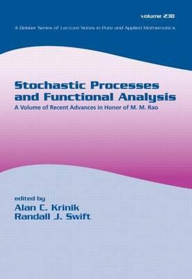 Stochastic Processes and Functional Analysis: A Volume of Recent Advances in Honor of M.M.Rao