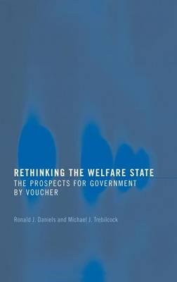 Rethinking the Welfare State: The Prospects for Government by Voucher