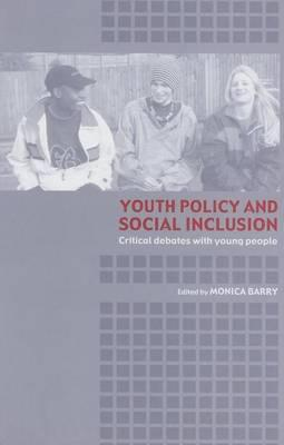 Youth Policy and Social Inclusion: Critical Debates with Young People