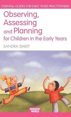 Observing, Assessing and Planning for Childern in the Early Years