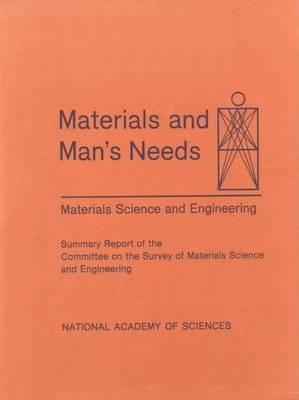 Materials and Man's Needs: Materials Science and Engineering