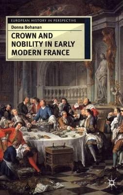 Crown and Nobility in Early Modern France