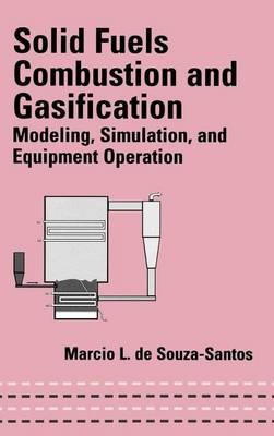 Solid Fuels Combustion and Gasification: Modeling, Simulation, and Equipment Operation