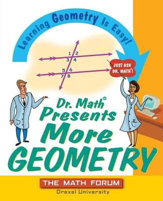 Dr. Math Presents More Geometry