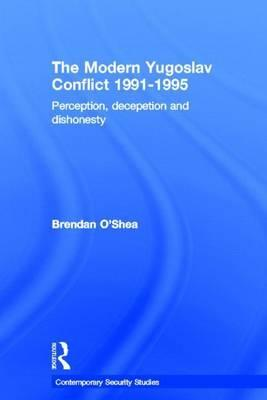 Perception and Reality in the Modern Yugoslav Conflict