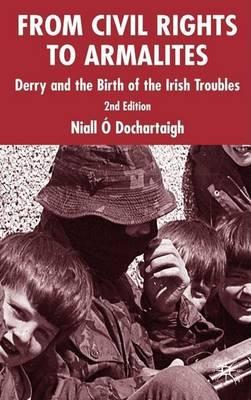 Civil Rights to Armalites, From: Derry and the Birth of the Irish Troubles