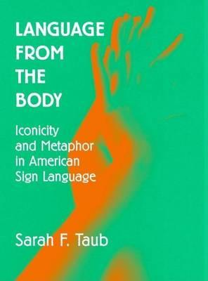 Language from the Body Iconicity and Metaphor in American Sign Language