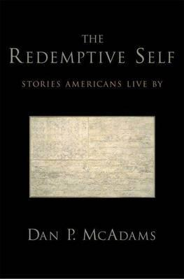Redemptive Self, The: Stories Americans Live by