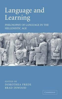 Language and Learning: Philosophy of Language in the Hellenistic Age Proceedings of the Ninth Symposium Hellenisticum