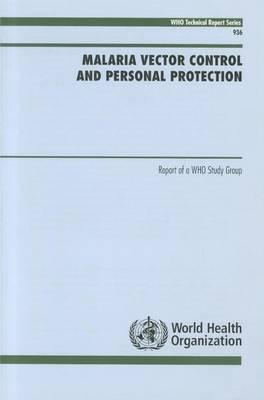 Malaria Vector Control and Personal Protection: Report of a Who Study Group. Who Technical Report Series, No 936