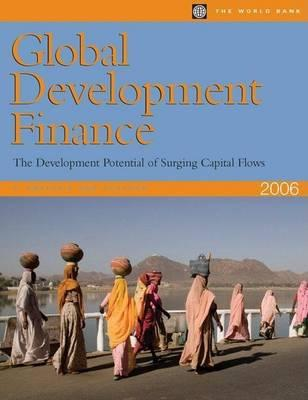 Global Development Finance 2006 (Complete Print Edition): The Development Potential of Surging Capital Flows