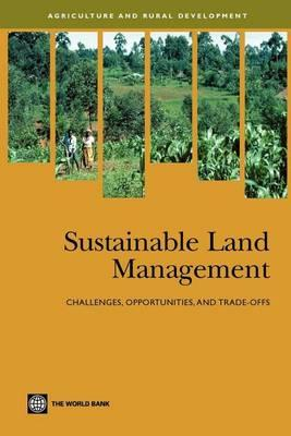 Sustainable Land Management: Challenges, Opportunities, and Trade-Offs. Agriculture and Rural Development