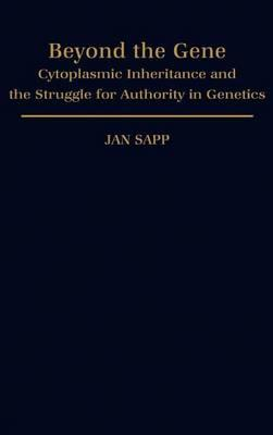 Beyond the Gene: Cytoplasmic Inheritance and the Struggle for Authority in Genetics