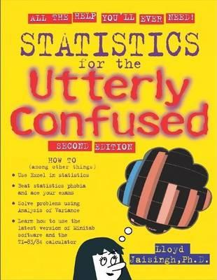 Statistics for the Utterly Confused. Utterley Confused Series