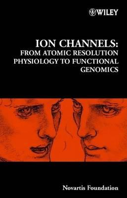 Ion Channels: From Atomic Resolution Physiology to Functional Genomics. Novartis Foundation Symposium, Number 245.