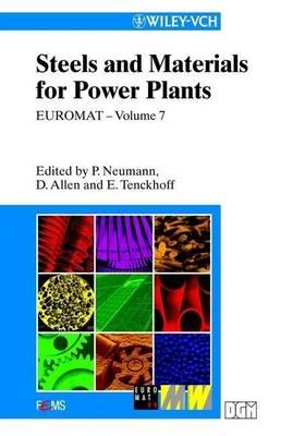 Steels and Materials for Power Plants. Euromat 99 - Volume 7.