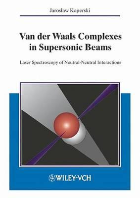 Van Der Waals Complexes in Supersonic Beams