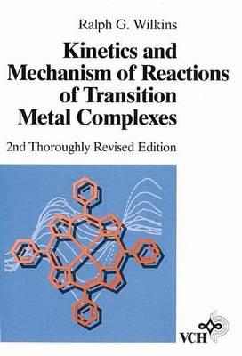 Kinetics and Mechanism of Reactions of Transition Metal Complexes