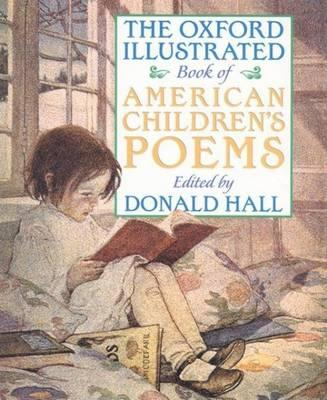 Oxford Illustrated Book of American Children's Poems, The.