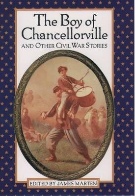Boy of Chancellorville and Other Civil War Stories, The.