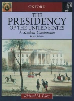 Presidency of the United States, The: A Student Companion