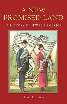 New Promised Land, A: A History of Jews in America