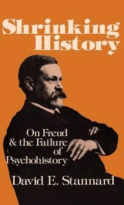 Shrinking History: On Freud and the Failure of Psychohistory