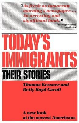 Today's Immigrants, Their Stories: A New Look at the Newest Americans