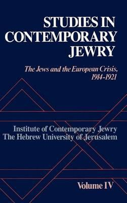 Studies in Contemporary Jewry: Volume IV: The Jews and the European Crisis, 1914-1921