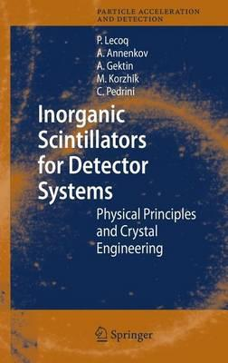 Inorganic Scintillators for Detector Systems: Physical Principles and Crystal Engineering