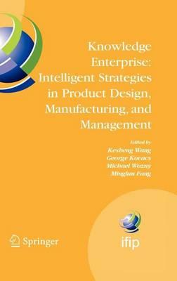 Knowledge Enterprise: Intelligent Strategies in Product Design, Manufacturing, and Management: Proceedings of Prolamat 2006, Ifip Tc5 International Conference, June 15-17, 2006, Shanghai, China