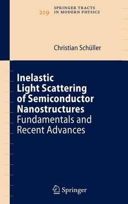 Inelastic Light Scattering of Semiconductor Nanostructures: Fundamentals and Recent Advances