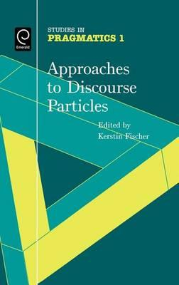 Approaches to Discourse Particles: (Volume 1, Studies in Pragmatics)